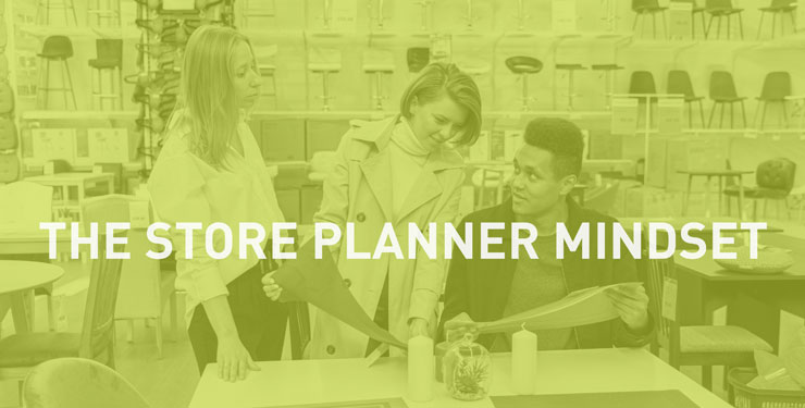 The Store Planner Mindset